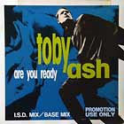 TOBY ASH : ARE YOU READY  (I.S.D. MIX)