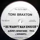 TONI BRAXTON : HE WASN'T MAN ENOUGH  (45 KING'S HIP-HOP REMIX)