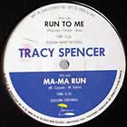 TRACY SPENCER : RUN TO ME
