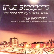 TRUE STEPPERS  ft. BRIAN HARVEY & DONELL JONES : TRUE STEP TONIGHT
