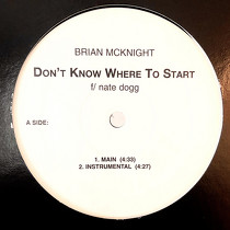 BRIAN MCKNIGHT  ft. NATE DOGG / ST. LUNATIC'S : DON'T KNOW WHERE TO START  / GROOVIN' TONIGHT