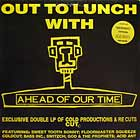 V.A.  (COLDCUT) : OUT TO LUNCH WITH AHEAD OF OUR TIME