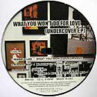 V.A. : WHAT YOU WON'T DO FOR LOVE  (UNDERCOVER EP)