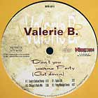 VALERIE B : DON'T YOU WANNA PARTY  (GET DOWN)