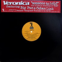 VERONICA  ft. BIG PUN & CUBAN LINK : SOMEONE TO HOLD