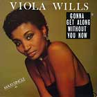 VIOLA WILLS : GONNA GET ALONG WITHOUT YOU NOW