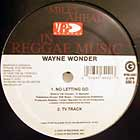 WAYNE WONDER : NO LETTING GO