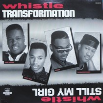 WHISTLE : STILL MY GIRL  / TRANSFORMATION