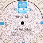 WHISTLE : JUST FOR FUN  / WE'RE CALLED WHISTLE