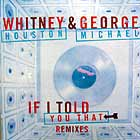 WHITNEY HOUSTON  & GEORGE MICHAEL : IF I TOLD YOU THAT