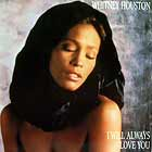 WHITNEY HOUSTON : I WILL ALWAYS LOVE YOU