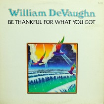 WILLIAM DeVAUGHN : BE THANKFUL FOR WHAT YOU GOT