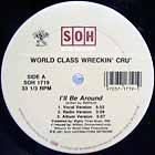 WORLD CLASS WRECKIN' CRU : I'LL BE AROUND