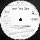 WU-TANG CLAN : CAN IT BE ALL SO SIMPLE  / WU-TANG CLAN AIN'T NUTHING TA F'WIT