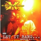 X-ECUTIONERS  ft. M.O.P. : LET IT BANG  / XL