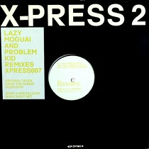 X-PRESS 2 : LAZY  (REMIXES)