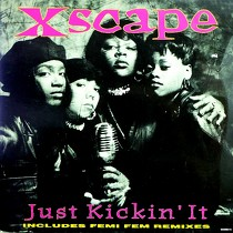 XSCAPE : JUST KICKIN' IT  (REMIXES)